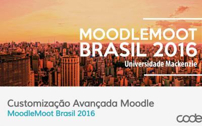 Customização Avançada Moodle – MoodleMoot 2016